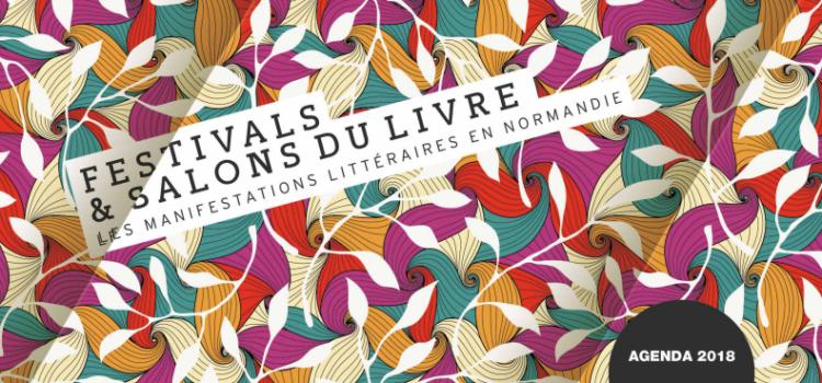 [Agenda des manifestations] #2018 / Tous les festivals et salons du livre en Normandie