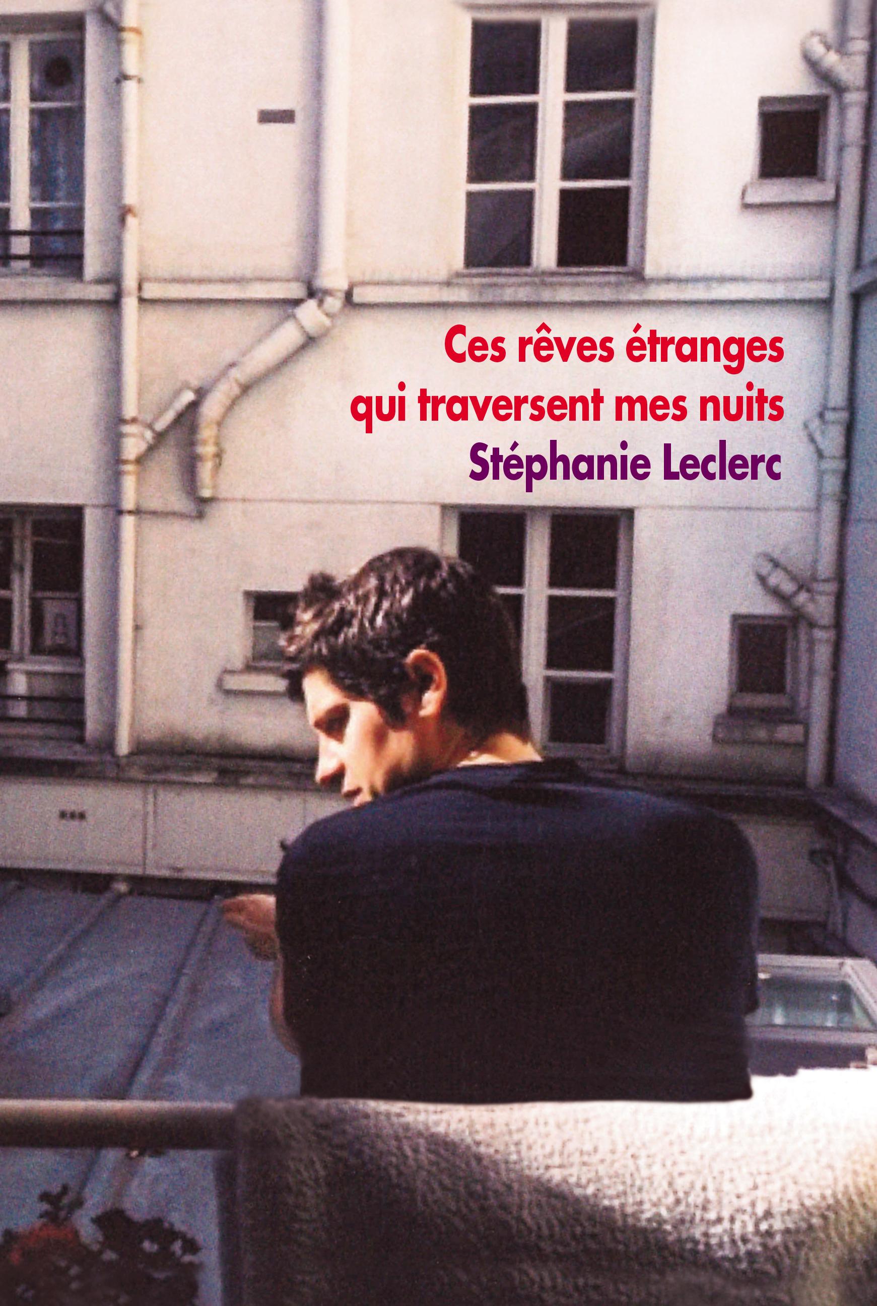 Couverture du livre de Stéphanie LECLERC, Ces rêves étranges qui traversent mes nuits