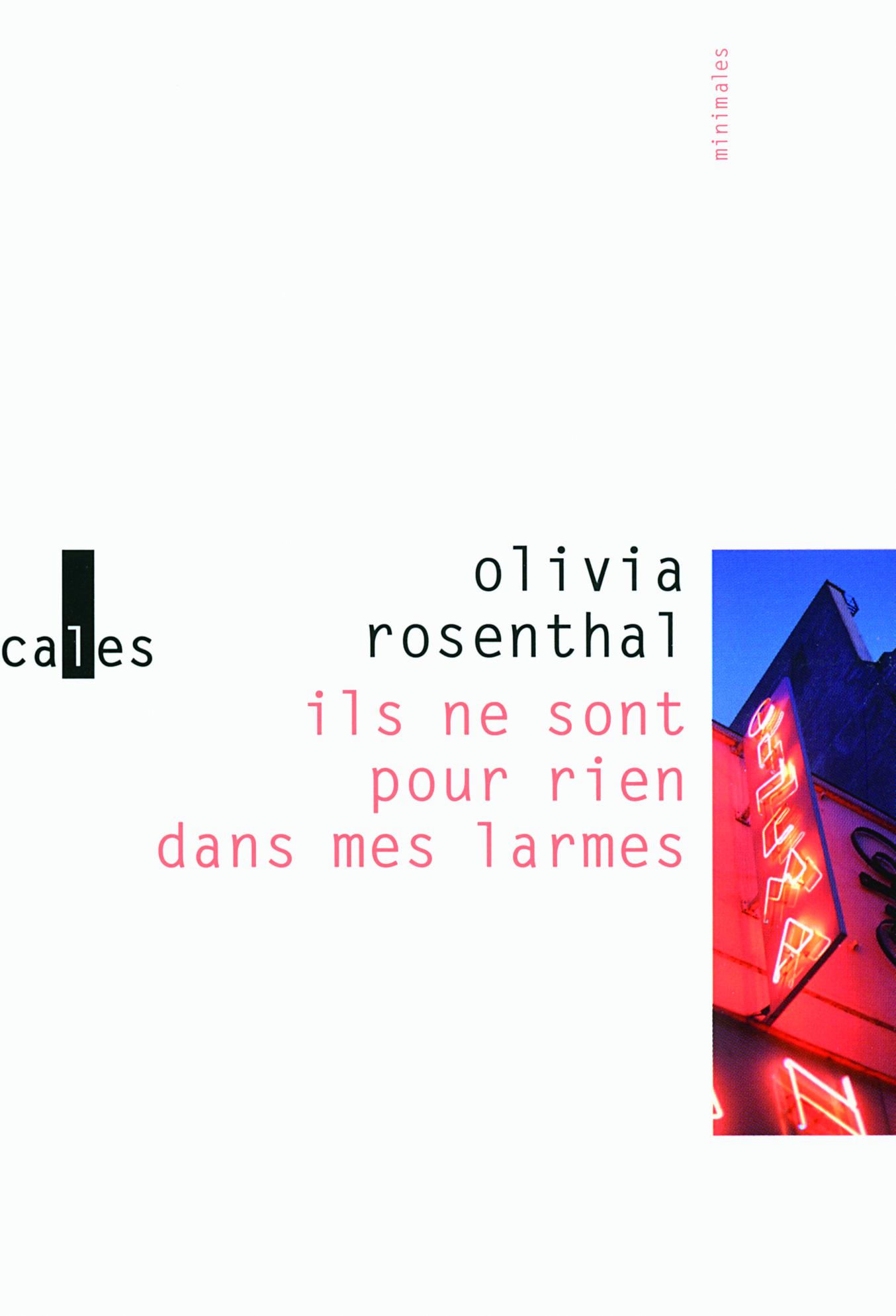 Couverture du livre d'Olivia ROSENTHAL. Ils ne sont pour rien dans mes larmes