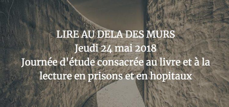 [Culture-justice] Caen, 24 mai 2018, Journée professionnelle : Lire au delà des murs