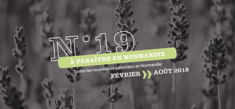 [À Paraître en Normandie] #19, Découvrez les prochains titres des éditeurs normands