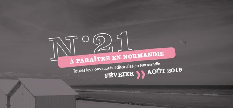 [À Paraître en Normandie] #21, Découvrez les prochains titres des éditeurs normands