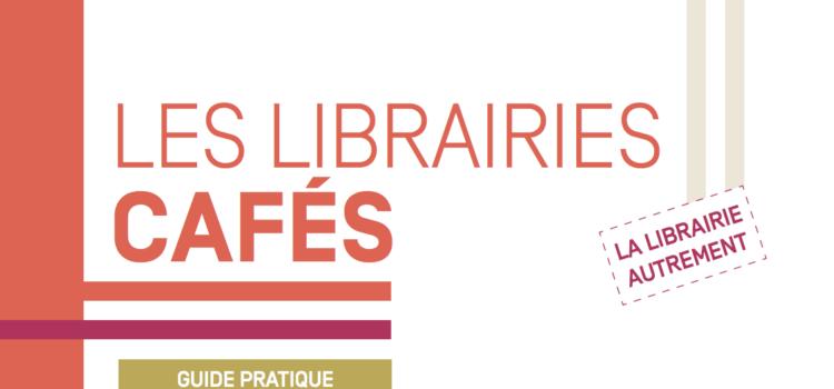 [Guide pratique] La librairie autrement. Les librairies cafés