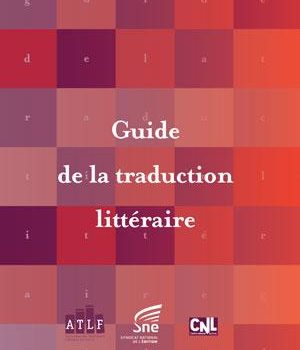[Guide pratique] Guide de la traduction littéraire
