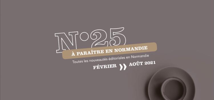 [À Paraître en Normandie] #25, découvrez les prochains titres des éditeurs normands