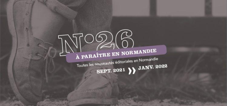 [À Paraître en Normandie] #26, découvrez les prochains titres des éditeurs normands